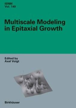 Voigt, Axel - Multiscale Modeling in Epitaxial Growth, ebook