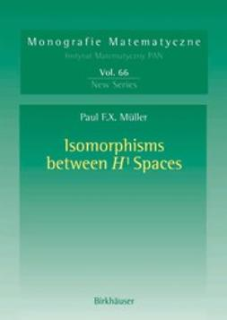 Müller, Paul F.X. - Isomorphisms between H1 Spaces, ebook