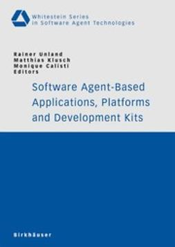 Calisti, Monique - Software Agent-Based Applications, Platforms and Development Kits, ebook