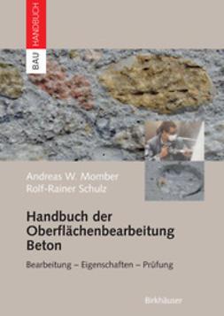 Momber, Andreas - Handbuch der Oberflächenbearbeitung Beton, ebook