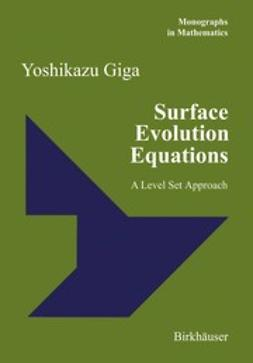 Giga, Yoshikazu - Surface Evolution Equations, e-kirja