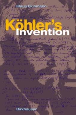 Eichmann, Klaus - Köhler's Invention, ebook