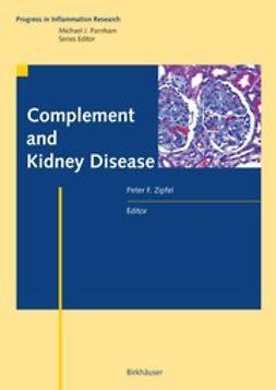 Zipfel, Peter F. - Complement and Kidney Disease, ebook