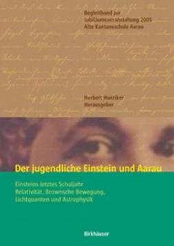Hunziker, Herbert - Der jugendliche Einstein und Aarau, ebook