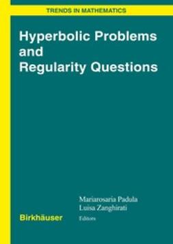 Padula, Mariarosaria - Hyperbolic Problems and Regularity Questions, ebook