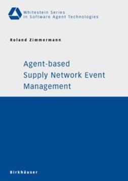 Zimmermann, Roland - Agent-based Supply Network Event Management, ebook