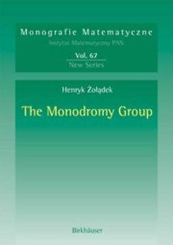 Żołądek, Henryk - The Monodromy Group, ebook
