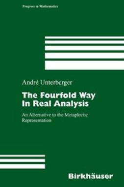 Unterberger, André - The Fourfold Way In Real Analysis, ebook