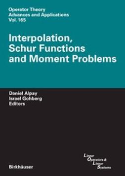 Alpay, Daniel - Interpolation, Schur Functions and Moment Problems, ebook