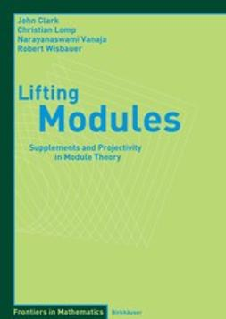 Clark, John - Lifting Modules, ebook