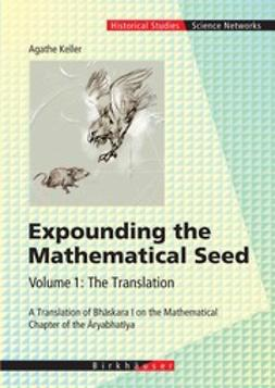 Keller, Agathe - Expounding the Mathematical Seed, Volume 1: The Translation, ebook