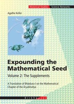 Keller, Agathe - Expounding the Mathematical Seed Volume 2: The Supplements, ebook
