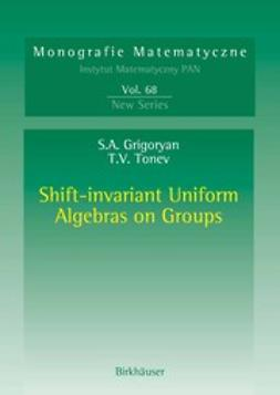 Grigoryan, Suren A. - Shift-invariant Uniform Algebras on Groups, e-bok