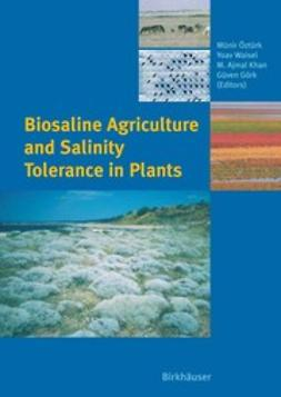 Görk, Güven - Biosaline Agriculture and Salinity Tolerance in Plants, ebook
