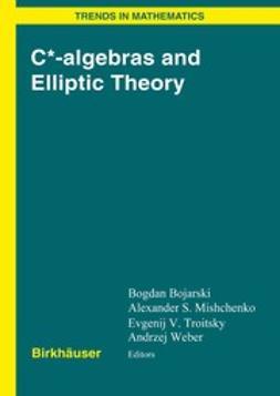 Bojarski, Bogdan - C*-algebras and Elliptic Theory, e-bok