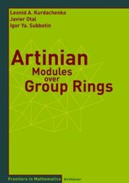 Kurdachenko, Leonid A. - Artinian Modules over Group Rings, ebook