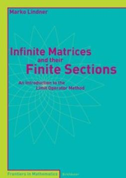 Lindner, Marko - Infinite Matrices and their Finite Sections, ebook