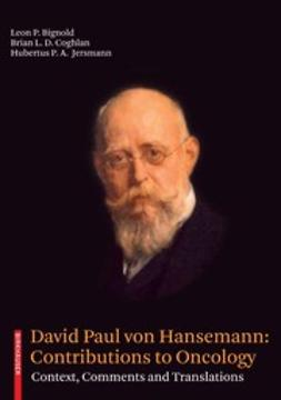 Bignold, Leon P. - David Paul von Hansemann: Contributions to Oncology, ebook