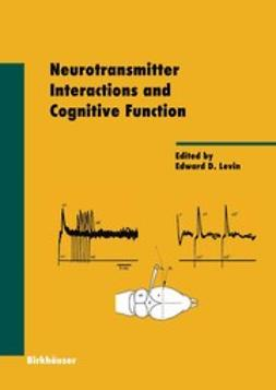 Levin, Edward D. - Neurotransmitter Interactions and Cognitive Function, ebook