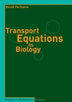 Perthame, Benoît - Transport Equations in Biology, e-kirja