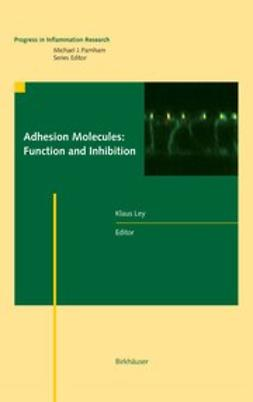 Ley, Klaus - Adhesion Molecules: Function and Inhibition, e-kirja