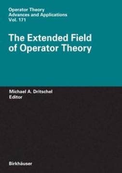Dritschel, Michael A. - The Extended Field of Operator Theory, ebook