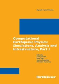 Donnellan, Andrea - Computational Earthquake Physics: Simulations, Analysis and Infrastructure, Part I, ebook