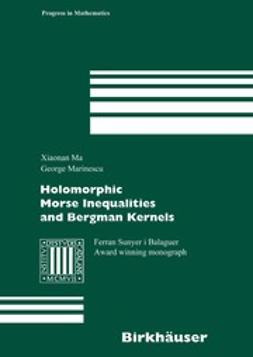 Ma, Xiaonan - Holomorphic Morse Inequalities and Bergman Kernels, e-kirja