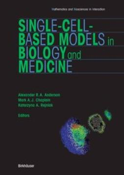 Anderson, Alexander R. A. - Single-Cell-Based Models in Biology and Medicine, ebook