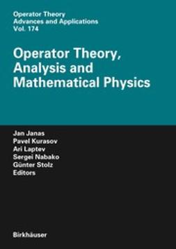 Janas, Jan - Operator Theory, Analysis and Mathematical Physics, ebook