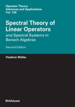 Müller, Vladimir - Spectral Theory of Linear Operators, ebook