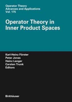 Förster, Karl-Heinz - Operator Theory in Inner Product Spaces, ebook