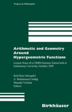 Holzapfel, Rolf-Peter - Arithmetic and Geometry Around Hypergeometric Functions, ebook