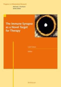 Graca, Luis - The Immune Synapse as a Novel Target for Therapy, e-bok
