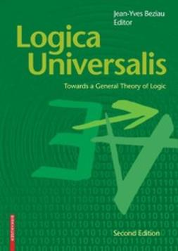 Beziau, Jean-Yves - Logica Universalis, ebook