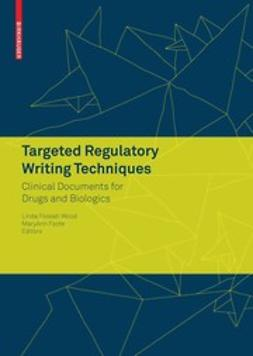 Foote, MaryAnn - Targeted Regulatory Writing Techniques: Clinical Documents for Drugs and Biologics, ebook