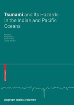 Borrero, José C. - Tsunami and Its Hazards in the Indian and Pacific Oceans, ebook