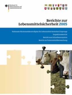 - Berichte zur Lebensmittelsicherheit 2005, ebook