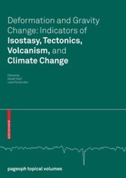 Fernández, José - Deformation and Gravity Change: Indicators of Isostasy, Tectonics, Volcanism, and Climate Change, ebook