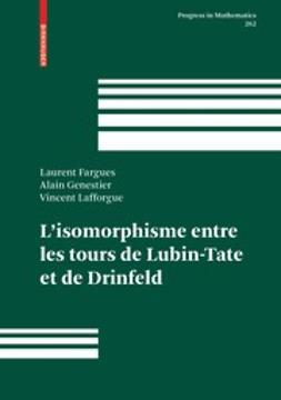 Fargues, Laurent - L'isomorphisme entre les tours de Lubin-Tate et de Drinfeld, ebook