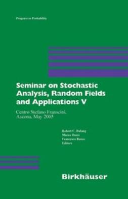 Dalang, Robert C. - Seminar on Stochastic Analysis, Random Fields and Applications V, ebook