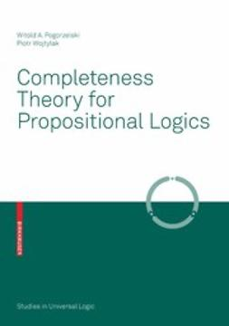 Pogorzelski, Witold A. - Completeness Theory for Propositional Logics, ebook