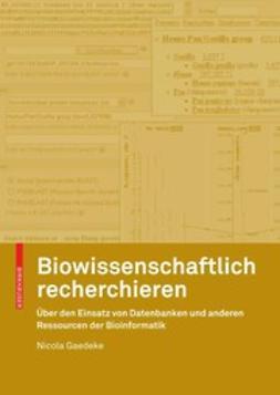 Gaedeke, Nicola - Biowissenschaftlich recherchieren, ebook