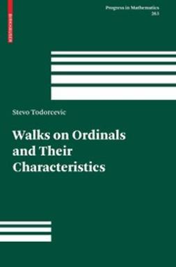 Todorcevic, Stevo - Walks on Ordinals and Their Characteristics, ebook