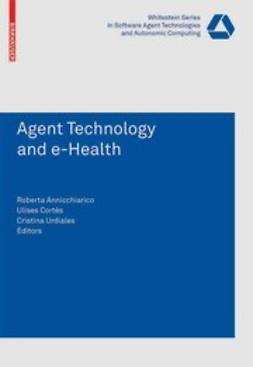 Annicchiarico, Roberta - Agent Technology and e-Health, ebook