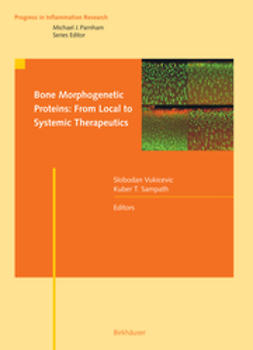 Sampath, Kuber T. - Bone Morphogenetic Proteins: From Local to Systemic Therapeutics, ebook