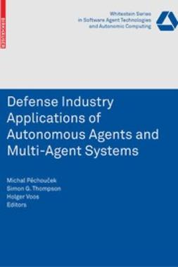 Pěchouček, Michal - Defence Industry Applications of Autonomous Agents and Multi-Agent Systems, ebook