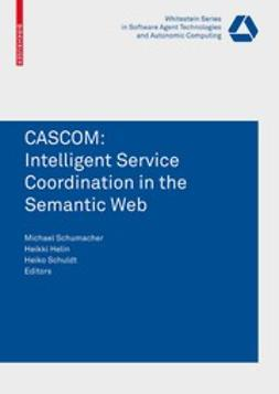Helin, Helkki - CASCOM: Intelligent Service Coordination in the Semantic Web, e-bok