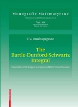 Panchapagesan, T. V. - The Bartle-Dunford-Schwartz Integral, ebook