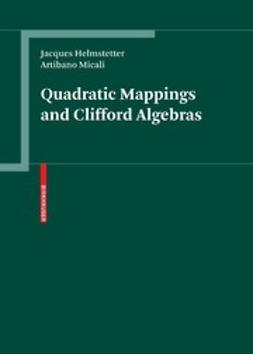 Helmstetter, Jacques - Quadratic Mappings and Clifford Algebras, e-bok